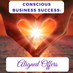 Conscious Business Success: Aligned Offers